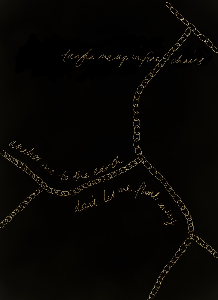 """Gold chains on a black background. """"Tangle me up in fine chains, anchor me to the earth, don't let me float away."""""""