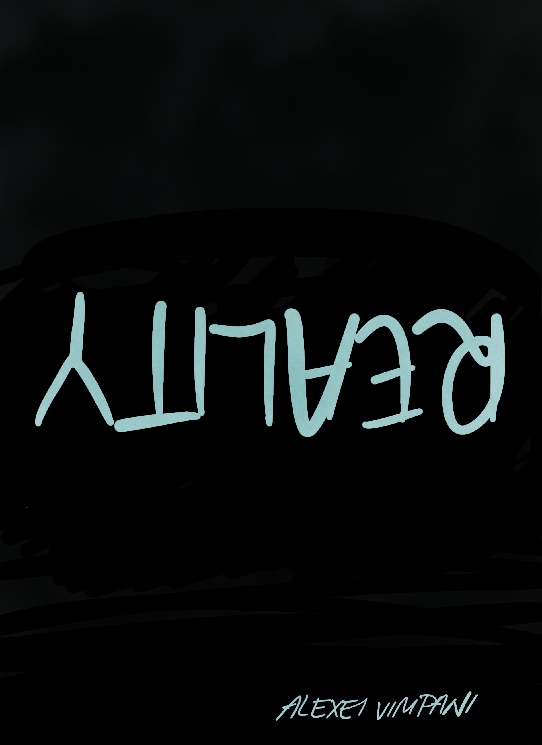 """""""Reality"""" written upside down in pale teal on a black background."""