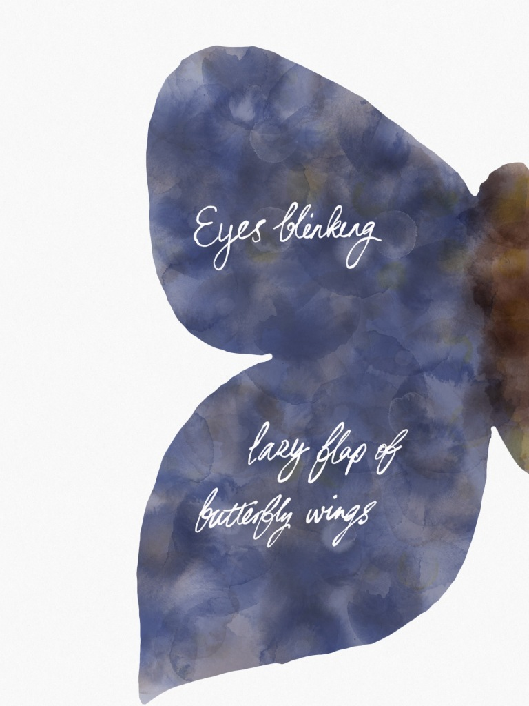 """""""Eyes blinking, lazy flap of, butterfly wings"""" in white over the left half of a butterfly made of mottled purple-blue wings and a brown body."""