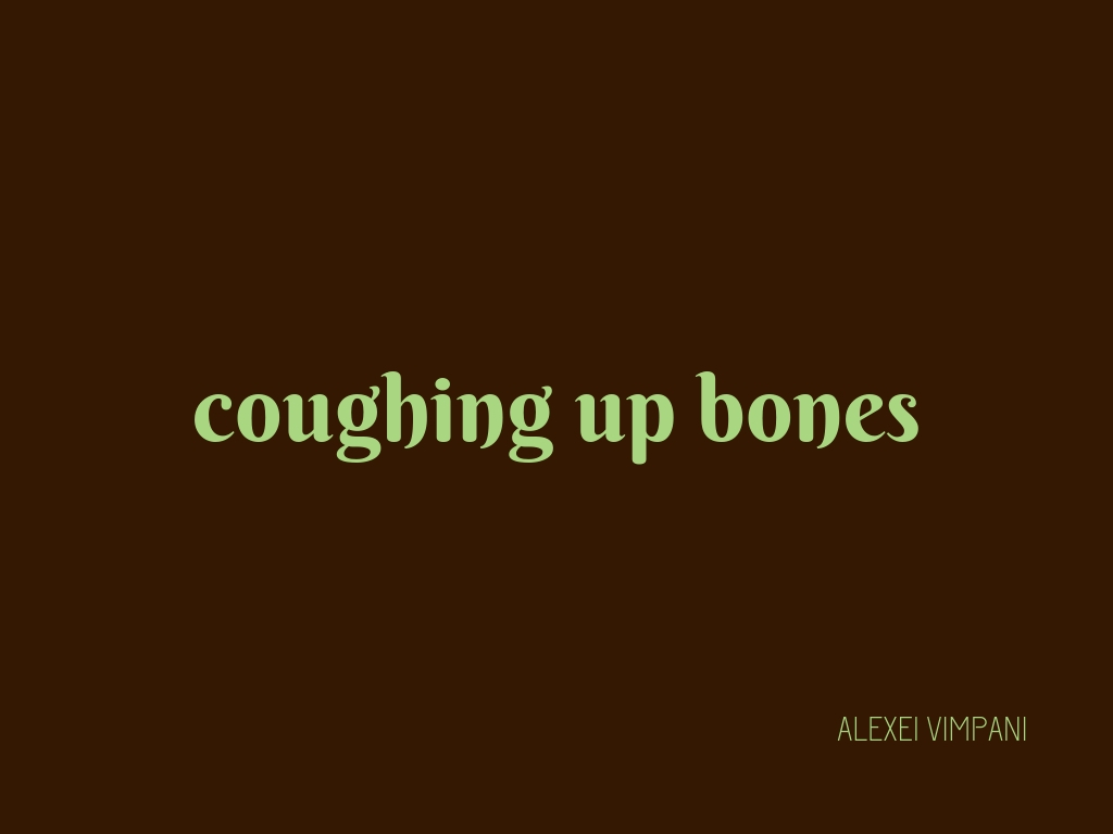 """""""coughing up bones"""" in mint green on a brown background."""